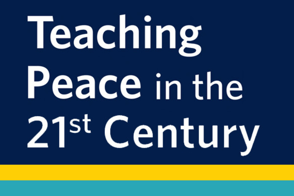 Teaching Peace in the 21st Century: 9th Annual Summer Institute for Faculty