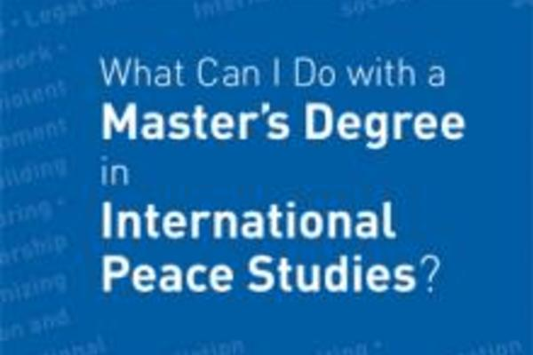 Apply Now for Master's in International Peace Studies