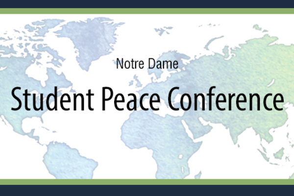 Notre Dame Student Peace Conference Announces