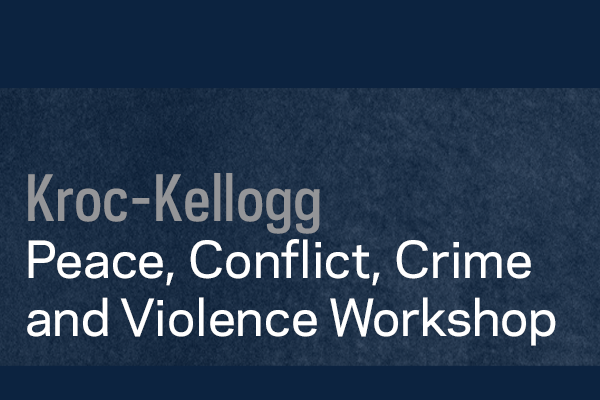 Kroc-Kellogg Peace, Conflict, Crime and Violence Workshop: The Influence of Relative Power and Military Conflict on Coups d'état