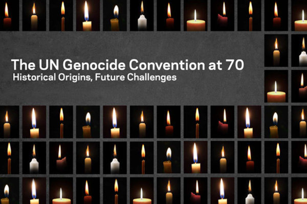 The UN Genocide Convention at 70: Historical Origins, Future Challenges