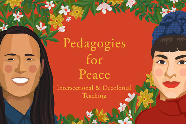 "New podcast, ""Pedagogies for Peace,"" to focus on intersectional and decolonial teaching strategies"